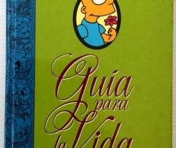 Libro de Bart Simpson Guía para la Vida – Matt Groening – Ediciones B 1996 Grupo Z