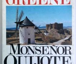Graham Greene Monseñor Quijote – Editorial Argos Vergara – Primera edición: Diciembre de 1982