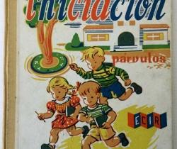 Libro Iniciación – párvulos – Ángel Pérez Rodrigo – E. López Mezquita Editor ECIR – Valencia 1956