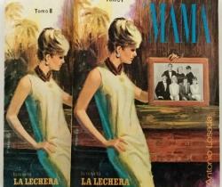 Mamá – Novela de Antonio Losada – La Lechera Nestlé – Tomos I y II