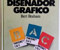 Manual del diseñador gráfico – Bert Braham – Celeste Ediciones – 1994