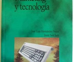 Marketing y Tecnología – Ediciones Pirámide – José Luis Hernández Neira y Jesús Saiz Saiz – 1996