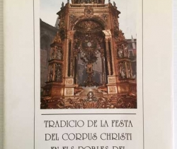 Tradició de la festa del Corpus Christi en els pobles del Regne de Valencia – Joan Moraleda i Monzonis – 1994